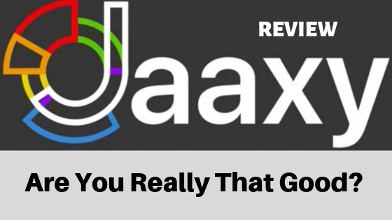 Jaaxy Review - Are You Really That Good?