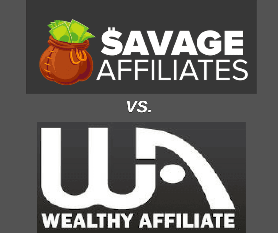 Savage Affiliates vs. Wealthy Affiliate