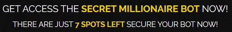 Secret Millionaire Bot Fake Scarcity