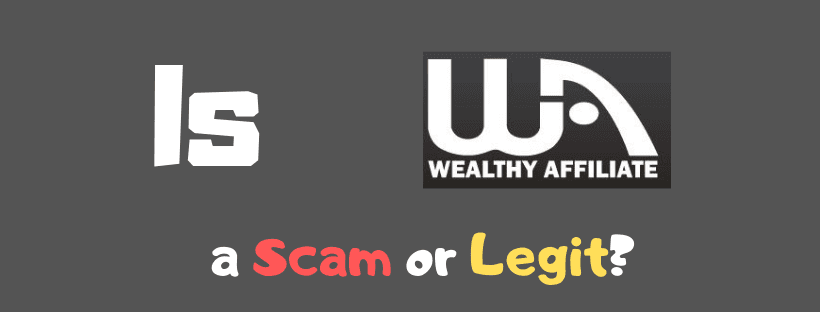 Wealthy Affiliate Scam or Legit