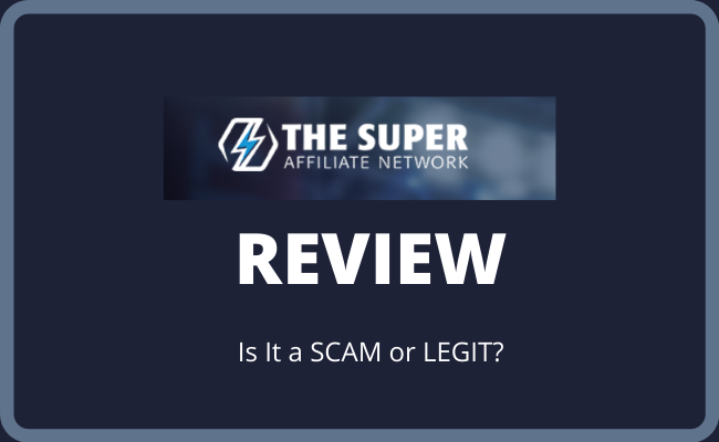 The Super Affiliate Network Review - Is It a Scam or Legit