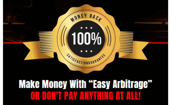 Easy Arbitrage Refund Guarantee