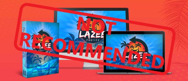 Lazee Profitz - Not Recommended
