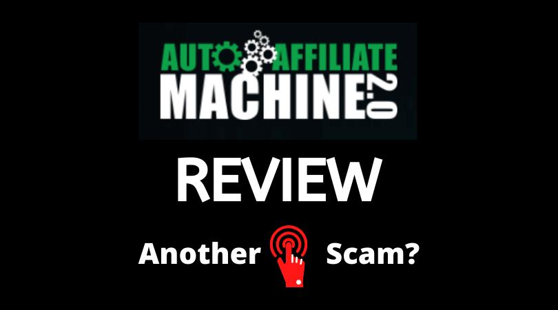 Auto Affiliate Machine 2.0 Review - a Scam?