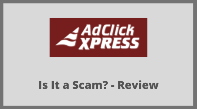 Is Ad Click Xpress a Scam? - Review