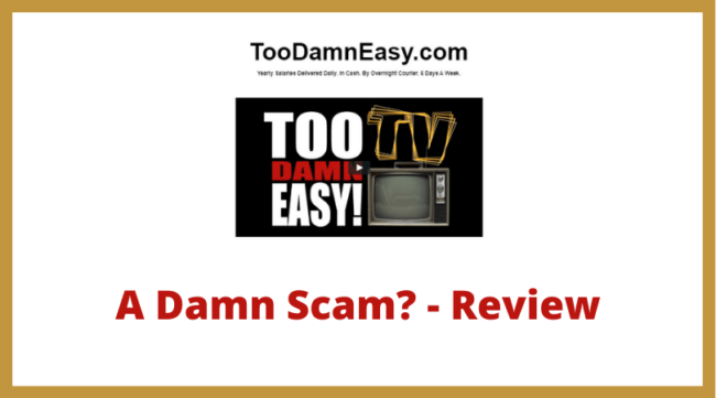 Too Damn Easy Review - Scam?