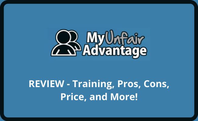 My Unfair Advantage Review
