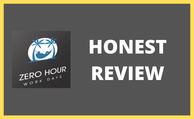 Zero Hour Work Days Honest Review