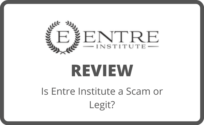 Entre Institute Review - Scam or Legit
