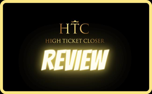 High Ticket Closer Review