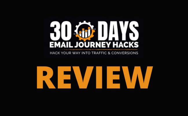 30 Days Email Marketing Journey Hacks Review