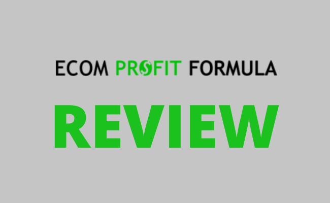 Ecom Profit Formula Review