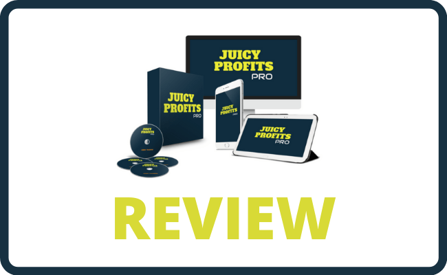 Juicy Profits Pro Review