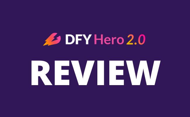 DFY Hero 2.0 Review