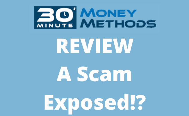 30 Minute Money Methods Review - A Scam Exposed!?