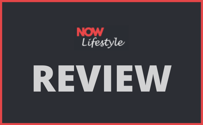 Now Lifestyle Review