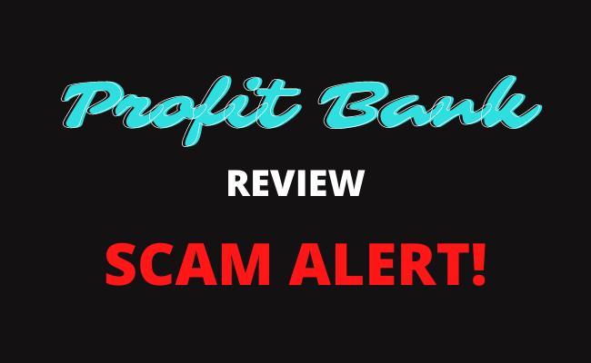Profit Bank Review Scam Legit