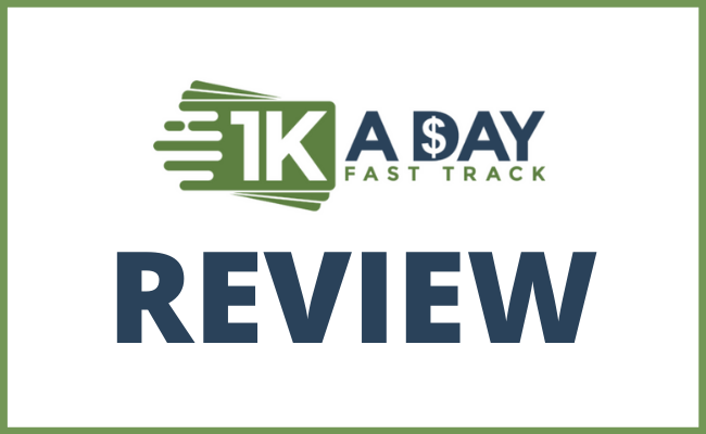 1K A Day Fast Track Review - A SCAM or Fast Way To Earn Cash?