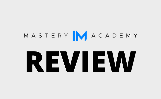 IM Mastery Academy Review