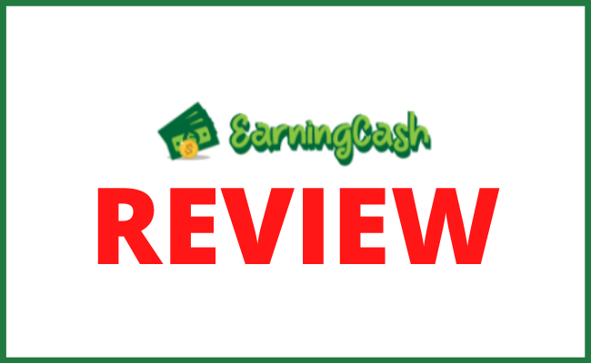 Earningcash.co Review - Scam or Legit?