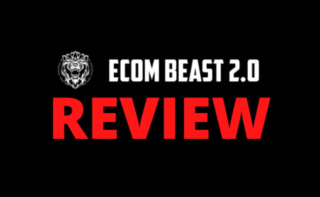 Ecom Beast 2.0 Review